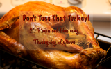 Don't Toss that Turkey! More than 20 recipes using Thanksgiving leftovers