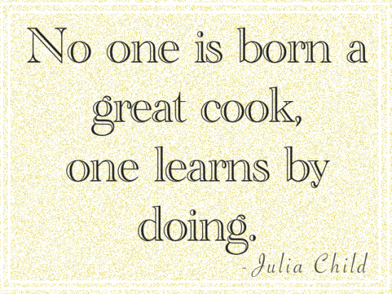 No one is born a great cook